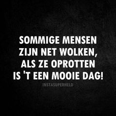 Sommige mensen Quotes And Notes, Some Quotes, Words Quotes, Best Quotes, Sayings, Karma Quotes, Life Quotes To Live By, Sarcastic Quotes, Funny Quotes