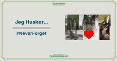 Jeg Husker... #NeverForget Never Forget