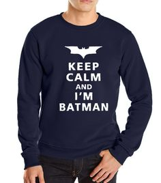 c463cca3209 Keep Calm l Am Batman Sweatshirt For Men   Price   23.13  amp  FREE