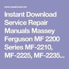 Instant Download Service Repair Manuals Massey Ferguson MF 2200 Series MF-2210, MF-2225, MF-2235 Tractor Workshop Manual
