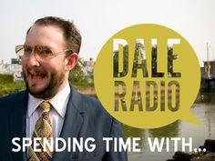 Dale Radio: Spending Time With... by James Bewley, via Kickstarter.