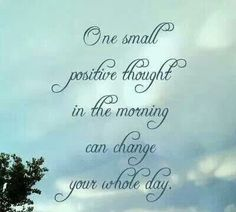 Be positive...