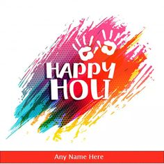 Inspirational Holi Messages In English With Name Celebration Images, Holi Celebration, Holi Messages In English, Holi Festival India, Holi Pictures, Happy Holi Images, Happy Holi Wishes, Create Name, India Images