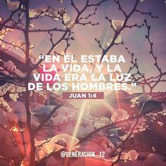 En El estaba la vida y la vida era la luz de los hombres.. Juan 1:4 /frases cristianas