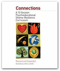 Connections Certification - A 12-Session Psychoeducational Shame Resilience Curriculum