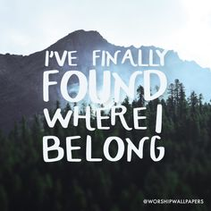 """""""Where I Belong"""" by Cory Asbury // Instagram format // Like us on Facebook www.facebook.com/worshipwallpapers // Follow us on Instagram @worshipwallpapers"""
