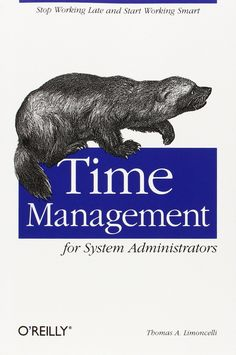 Summary the book Time Management for System Administrators.