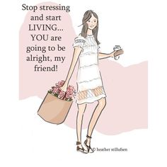 So much stress in our #lives we have to stop all the stressing and start living! #illustration #encouragement