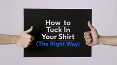 How to Tuck In Your Shirt (The Right Way)