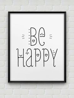 Printable 'be happy' inspirational print // instant download print // black and…