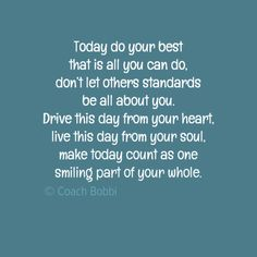 Do your best, that is all.  © Coach Bobbi  magicmindschool . com