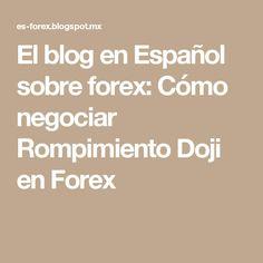 El blog en Español sobre forex: Cómo negociar Rompimiento Doji en Forex