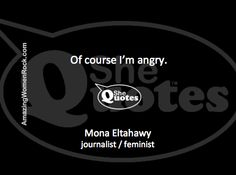 #SheQuotes Mona Eltahawy on feminism and the Middle East #Quote #VAW #anger