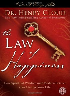 The Law of Happiness - Dr. Henry Cloud