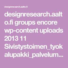 designresearch.aalto.fi groups encore wp-content uploads 2013 11 Sivistystoimen_tyokalupakki_palvelumuotoiluun2.pdf