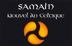 Samain : Samain est le Premier de l'An celte car chez les Celtes, comme chez de nombreux peuples «primitifs» le cycle ne commence pas à la naissance