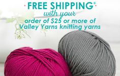 From now through Sunday, August 30th, 2015, you can enjoy Free Shipping on your order of $25 or more of Valley Yarns knitting yarns! Good excuse to try out some of our Valley Yarns or stock up on your favorites.