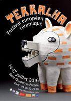 Terralha, Festival Européen Céramique du 14 au 17 juillet 2016 - St Quentin la Poterie (Gard)