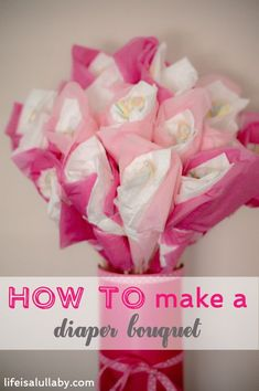 How to Make a Diaper Bouquet from Lifeisalullaby.com