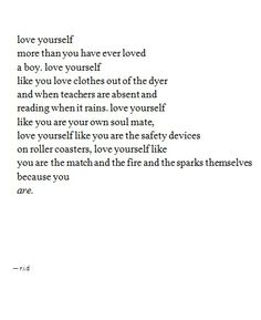 Love yourself!! A goal of mine this year To love myself more!