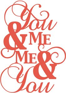 Silhouette Online Store - View Design #11832: 'you and me, me and you' phrase