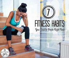 Say buh-bye to these terrible fitness habits. | Fit Bottomed Girls