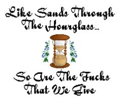 Like Sands Through The Hourglass Subversive Cross Stitch Hourglass, Cross Stitch Patterns, Real Life, Old Things, Conversation, Feelings, Opera, Count, Drama