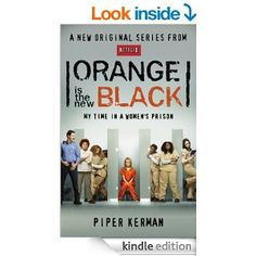 Orange Is the New Black: My Time in a Women's Prison - Kindle edition by Piper Kerman. Politics & Social Sciences Kindle eBooks @ Amazon.com.