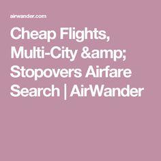 Cheap Flights, Multi-City & Stopovers Airfare Search | AirWander