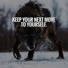 Keep your next move to yourself..
