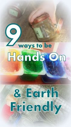 9 ways to be hands on with your kids & Earth friendly.