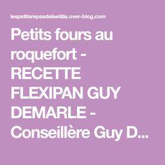 Petits fours au roquefort - RECETTE FLEXIPAN GUY DEMARLE - Conseillère Guy Demarle dans le Vaucluse (84)