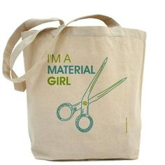 I'm A Material Girl  Canvas Tote Bag  by PamelaFugateDesigns, $34.95