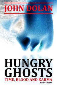 Hungry Ghosts (Time, Blood and Karma Book 2) by John Dolan http://www.amazon.com/dp/B00ENZAURQ/ref=cm_sw_r_pi_dp_a0cHvb0QE4RG4