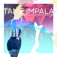 My #1 pick was Feels Like We Only Go Backwards by Tame Impala.