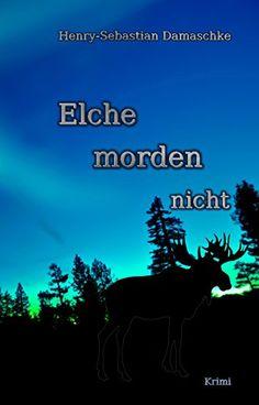 Elche morden nicht - Leseprobe exklusiv eBook: Henry-Sebastian Damaschke: Amazon.de: Kindle-Shop