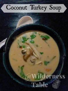 Coconut Turkey Soup - The Wilderness Table #leftovers #turkey #outdoors #camping #love