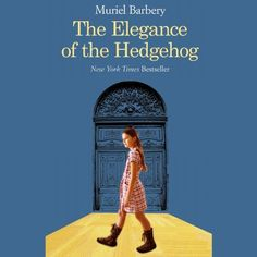 Elegance of the Hedgehog by Muriel Barbery. Narrated by Barbara Rosenblat and Cassandra Morris: Perfect for a roadtrip. #Books #Audiobooks #Fiction