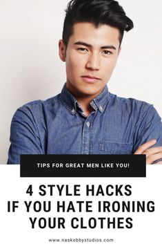 4 Style Hacks If You Hate Ironing Your Clothes - Nas Kobby Studios Mens Fashion Wear, Men Wear, Stylish Men, Men Casual, Fashion Group, Fashion Tips, Men's Formalwear, List Of Skills, Corporate Fashion