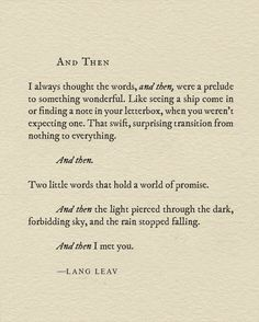 """And then ... i met you"" -Lang Leav"