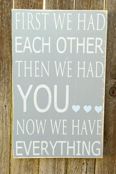 First We Had Each Other Now We Have Everything by WordWhipped, $45.00