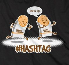 #hashtag  I still don't get twitter or hashtags...this is funny though!