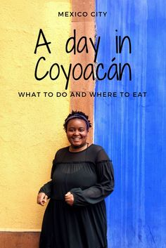 Travel Guide to Coyoacan, Mexico City