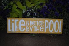 Life Is Better By The Pool Sign by GracefulOfferings on Etsy, $19.99