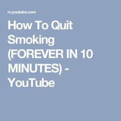 How To Quit Smoking (FOREVER IN 10 MINUTES) - YouTube