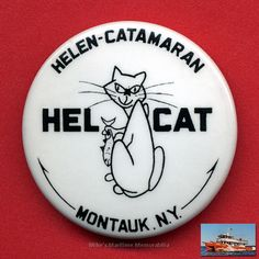 """A vintage 1968 pin for Captain George Glas' """"HEL-CAT"""" sailing from Montauk, NY. The Twin Hull Boat Company at Little Ferry, NY, built the hull of the """"HEL-CAT"""" in and the Glas family built the rest themselves. Pin courtesy of Michael Solomon. Little Ferry, Hull Boat, Lobster Fishing, Boat Companies, Cat Pin, Catamaran, Cats, Gatos, Cat"""