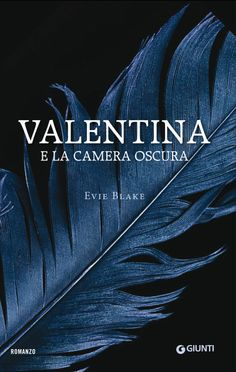 Italian edition 'Valentina e la camera oscura' published by Giunti Romance, Books, Movies, Movie Posters, Darkness, Livros, 2016 Movies, Libros, Film Poster