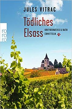 Buy Tödliches Elsass: Kreydenweiss & Bato ermitteln by Jules Vitrac and Read this Book on Kobo's Free Apps. Discover Kobo's Vast Collection of Ebooks and Audiobooks Today - Over 4 Million Titles! Best Books To Read, Best Selling Books, New Books, Good Books, Thriller, Book Design, Books Online, Audiobooks, This Book