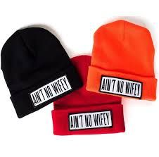 For Sale!  Ain't no wifey  beanie!  More info? Contact us! :)  dopedemand2013@gmail.com