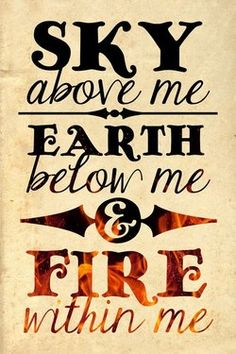 If anyone is the giver of the fire within me it is Him...